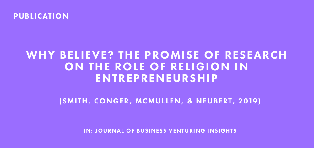 Publication: Why Believe? The Promise of Research on the Role of Religion in Entrepreneurship