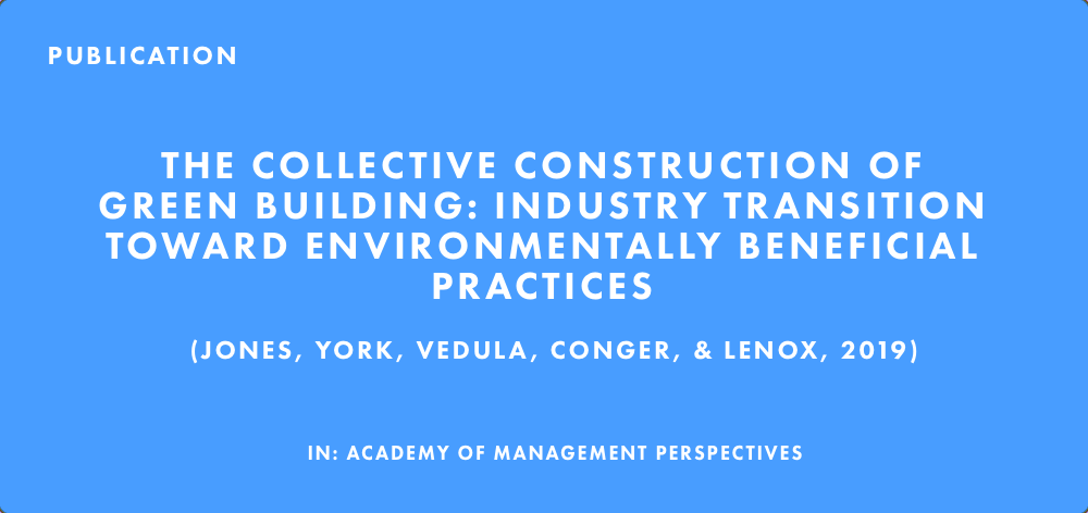 Publication: The Collective Construction of Green Building: Industry Transition Toward Environmentally Beneficial Practices